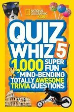 National Geographic Kids Quiz Whiz 5: 1,000 Super Fun Mind-bending Totally Aweso