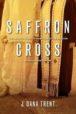 Saffron Cross: The Unlikely Story of How a Christian Minister Married a Hindu M