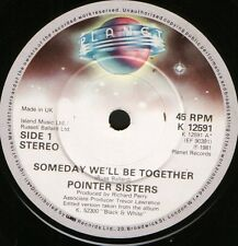 "THE POINTER SISTERS someday we'll be together/special things K12591 uk 7"" WS EX/"