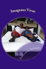 Imagenes Vivas by Gregorio Antonio Sicard (2013, Paperback)