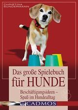 Das große Spielbuch für Hunde von  Christina Sondermann