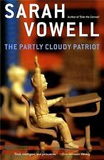 The Partly Cloudy Patriot: Sarah Vowell - 2003: Like New Paperback