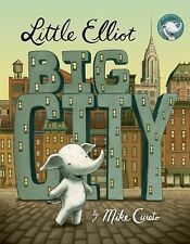 Little Elliot: Little Elliot, Big City by Mike Curato (2014, Picture Book)