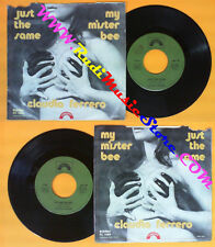 LP 45 7'' CLAUDIA FERRERO Just the same My mister bee 1976 italy no cd mc dvd