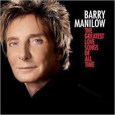 Barry Manilow The Greatest Love Songs of All Time CD ***NEW***