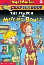 The Search for the Missing Bones (The Magic School Bus Chapter Book, N-ExLibrary