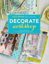 Decorate Workshop: Design and Style Your Space in 8 Creative Steps, Becker, Holl
