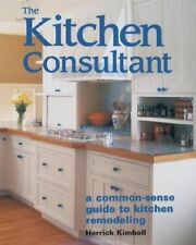 The Kitchen Consultant : Kitchen Remodeling by Herrick Kimball (1998, Paperback)