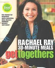 30-Minute Meals : Get Togethers by Rachael Ray (2003, Paperback)