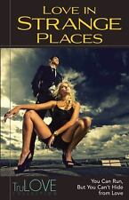 Love in Strange Places : TruLOVE Collection by Broadlit Book Staff (2012,...