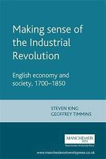 Making sense of the Industrial Revolution: English economy and society, 1700-18