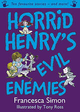 Horrid Henry's Evil Enemies, Francesca Simon