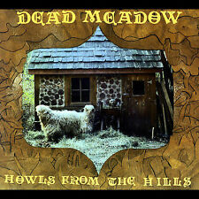 Howls From The Hills [Digipak] by Dead Meadow (CD, Apr-2007, Xemu Records)