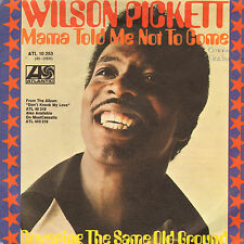"WILSON PICKETT ‎– Mama Told Me Not To Come (1972 VINYL SINGLE 7"" GERMAN PS)"