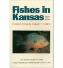 Fishes in Kansas: Second Edition, Revised by Cross, Frank B.