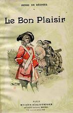 Henri De Régnier = LE BON PLAISIR/LES VACANCES D'UN JEUNE HOMME SAGE