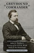 Greyhound Commander: Confederate General John G. Walker's History of t-ExLibrary
