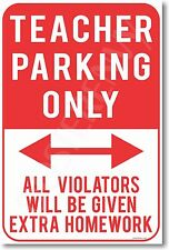Teacher Parking Only - Violators Will Be Given Extra...   NEW Funny Humor POSTER