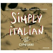 Simply Italian by Cipriani, Classic Recipes from Harry's Bar in Venice Cipriani,