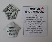 g 1x Home is where your dog is LOVE ME LOVE MY DOG lover Pocket Token Charm ganz