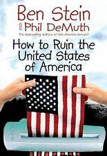 How to Ruin the United States of America