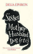 Sister Mother Husband Dog (etc), Delia Ephron