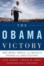 The Obama Victory: How Media, Money, and Message Shaped the 2008 Election, Jamie