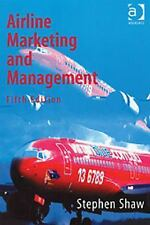 Airline Marketing and Management by Stephen Shaw (2004, Paperback, Revised)