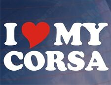 I LOVE/HEART MY CORSA Novelty Car/Window/Bumper Sticker for Vauxhall/Opel Corsa