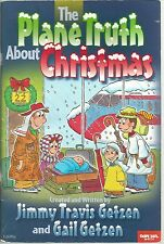 The Plane Truth about Christmas by Jimmy Travis Getzen (2000, Hardcover)