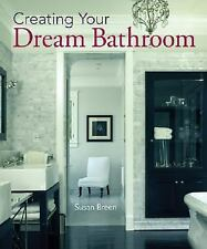 Creating Your Dream Bathroom: How to Plan & Style the Perfect Space