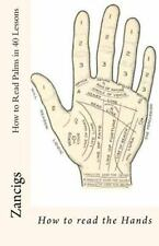 How to Read Palms in 40 Lessons : How to Read the Hands by Zancigs (2012,...
