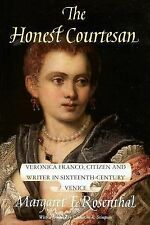The Honest Courtesan: Veronica Franco, Citizen and Writer in Sixteenth-Century V