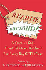 Read Me Out Loud: A Poem to To Rap, Chant, Whisper Or Shout For Every Day Of The