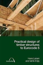 Practical Design of Timber Structures to Eurocode 5 by Hans Jorgen Larsen,...