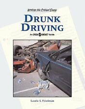 Drunk Driving (Writing the Critical Essay: An Opposing Viewpoints-ExLibrary