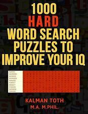 1000 Hard Word Search Puzzles to Improve Your IQ by Kalman Toth M.A. M.PHIL....