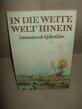 In die weite Welt hinein-Internationale Kinderlieder,1978,DDR,Bilder s.Text