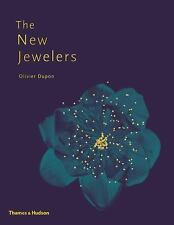 The New Jewelers: Desirable Collectable Contemporary, Dupon, Olivier