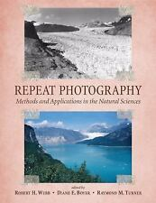 Repeat Photography: Methods and Applications in the Natural Sciences,