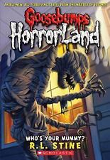 Who's Your Mummy? (Goosebumps Horrorland, No. 6) by Stine, R.L., Good Book