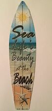 "SEA LIFE IS BEAUTY AT THE BEACH SURF BOARD SIGN NOVELTY 17"" X 4.5"" ALUMINUM"