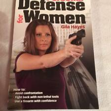 Personal Defense for Women : Practical Advice for Self Protection by Gila Hayes