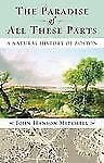 The Paradise of All These Parts: A Natural History of Boston Mitchell, John Har