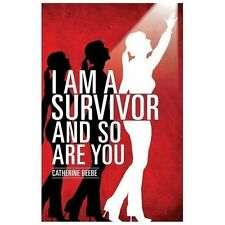 I Am a Survivor and So Are You by Catherine Beebe (2013, Paperback)