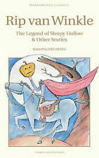 Rip Van Winkle, the Legend of Sleepy Hollow and Other Stories (Wordsworth Childr