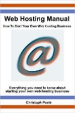 Web Hosting Manual - How to Start Your Own Web Hosting Business