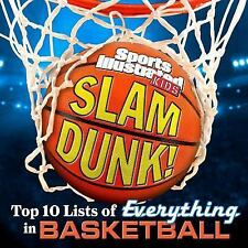 Sports Illustrated Kids Slam Dunk! : Top 10 Lists of Everything in Basketball...