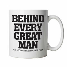 Behind Every Great Man, Funny Novelty Mug, Gift Dad Fathers Day