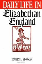 Daily Life in Elizabethan England (The Greenwood Press Daily Life Thro-ExLibrary